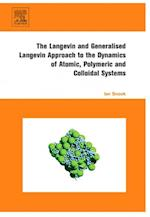 Langevin and Generalised Langevin Approach to the Dynamics of Atomic, Polymeric and Colloidal Systems