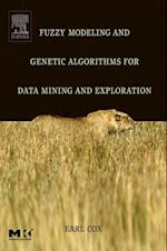 Fuzzy Modeling and Genetic Algorithms for Data Mining and Exploration (MORGAN KAUFMANN SERIES IN DATA MANAGEMENT SYSTEMS)