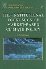 Institutional Economics of Market-Based Climate Policy (DEVELOPMENTS IN ENVIRONMENTAL ECONOMICS)