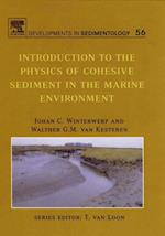 Introduction to the Physics of Cohesive Sediment Dynamics in the Marine Environment (DEVELOPMENTS IN SEDIMENTOLOGY)