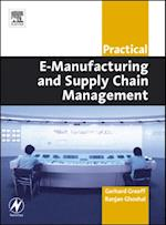 Practical E-Manufacturing and Supply Chain Management