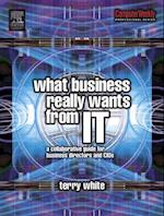 What Business Really Wants from IT (Computer Weekly Professional)