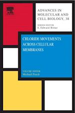 Chloride Movements Across Cellular Membranes (ADVANCES IN MOLECULAR AND CELL BIOLOGY)