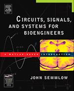 Circuits, Signals, and Systems for Bioengineers (Biomedical Engineering)
