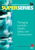 Managing Lawfully - Health, Safety and Environment Super Series (ILM Super Series)