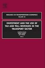 Investment and the use of Tax and Toll Revenues in the Transport Sector (RESEARCH IN TRANSPORTATION ECONOMICS)
