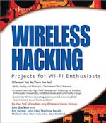 Wireless Hacking: Projects for Wi-Fi Enthusiasts