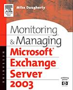 Monitoring and Managing Microsoft Exchange Server 2003 (HP Technologies)