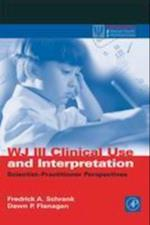 WJ III Clinical Use and Interpretation (Practical Resources for the Mental Health Professional)