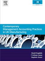 Contemporary Management Accounting Practices in UK Manufacturing (CIMA Research)