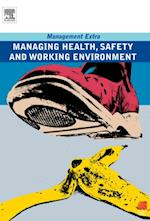 Managing Health, Safety and Working Environment (Management Extra)