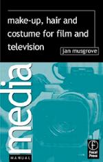 Make-Up, Hair  and Costume for Film and Television (MEDIA MANUALS)