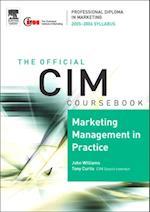 CIM Coursebook 05/06 Marketing Management in Practice
