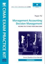 CIMA Exam Practice Kit Management Accounting Decision Management (Cima Exam Practice Kit)