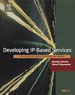 Developing IP-Based Services (Morgan Kaufmann Series in Networking)