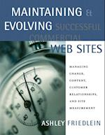 Maintaining and Evolving Successful Commercial Web Sites (MORGAN KAUFMANN SERIES IN DATA MANAGEMENT SYSTEMS)