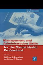 Management and Administration Skills for the Mental Health Professional (Practical Resources for the Mental Health Professional)