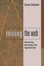 Mining the Web (MORGAN KAUFMANN SERIES IN DATA MANAGEMENT SYSTEMS)
