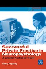 Successful Private Practice in Neuropsychology (Practical Resources for the Mental Health Professional)