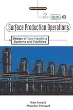 Surface Production Operations, Volume 2: