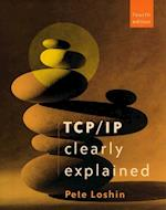 TCP/IP Clearly Explained (Morgan Kaufmann Series in Networking)