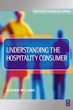 Understanding the Hospitality Consumer (Hospitality, Leisure and Tourism)