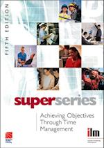 Achieving Objectives Through Time Management Super Series