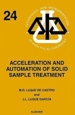Acceleration and Automation of Solid Sample Treatment (Techniques And Instrumentation In Analytical Chemistry)