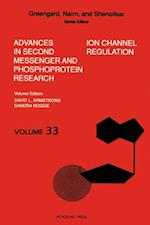 Ion Channel Regulation (ADVANCES IN SECOND MESSENGER AND PHOSPHOPROTEIN RESEARCH)