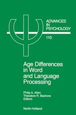 Age Differences in Word and Language Processing (ADVANCES IN PSYCHOLOGY)