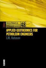 Applied Geothermics for Petroleum Engineers (Developments in Petroleum Science)