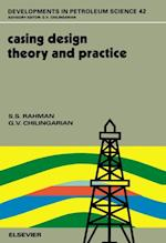 Casing Design - Theory and Practice (Developments in Petroleum Science)