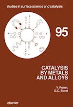 Catalysis by Metals and Alloys (STUDIES IN SURFACE SCIENCE AND CATALYSIS)