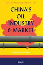 China's Oil Industry and Market (Elsevier Global Energy Policy and Economics Series)