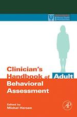 Clinician's Handbook of Adult Behavioral Assessment (Practical Resources for the Mental Health Professional)