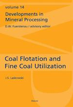 Coal Flotation and Fine Coal Utilization (DEVELOPMENTS IN MINERAL PROCESSING)