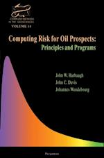 Computing Risk for Oil Prospects: Principles and Programs (Computer Methods in the Geosciences)