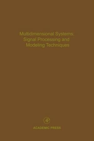 Multidimensional Systems: Signal Processing and Modeling Techniques