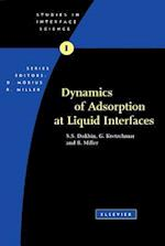 Dynamics of Adsorption at Liquid Interfaces (Studies In Interface Science)