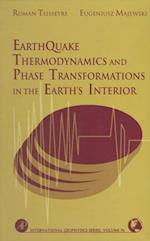 Earthquake Thermodynamics and Phase Transformation in the Earth's Interior (International Geophysics)
