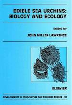 Edible Sea Urchins: Biology and Ecology (DEVELOPMENTS IN AQUACULTURE AND FISHERIES SCIENCE)