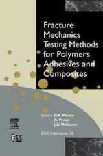 Fracture Mechanics Testing Methods for Polymers, Adhesives and Composites (European Structural Integrity Society)