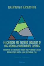 Geochemical and Tectonic Evolution of Arc-Backarc Hydrothermal Systems (DEVELOPMENTS IN GEOCHEMISTRY)