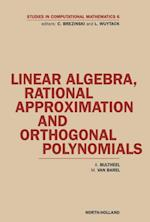 Linear Algebra, Rational Approximation and Orthogonal Polynomials (STUDIES IN COMPUTATIONAL MATHEMATICS)