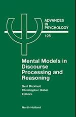 Mental Models in Discourse Processing and Reasoning (ADVANCES IN PSYCHOLOGY)