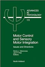 Motor Control and Sensory-Motor Integration (ADVANCES IN PSYCHOLOGY)