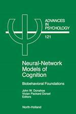 Neural Network Models of Cognition (ADVANCES IN PSYCHOLOGY)
