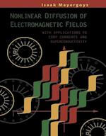 Nonlinear Diffusion of Electromagnetic Fields (Electromagnetism)