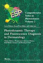 Photodynamic Therapy and Fluorescence Diagnosis in Dermatology (Comprehensive series in photosciences)