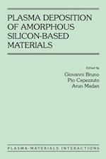 Plasma Deposition of Amorphous Silicon-Based Materials (Plasma-Materials Interactions)